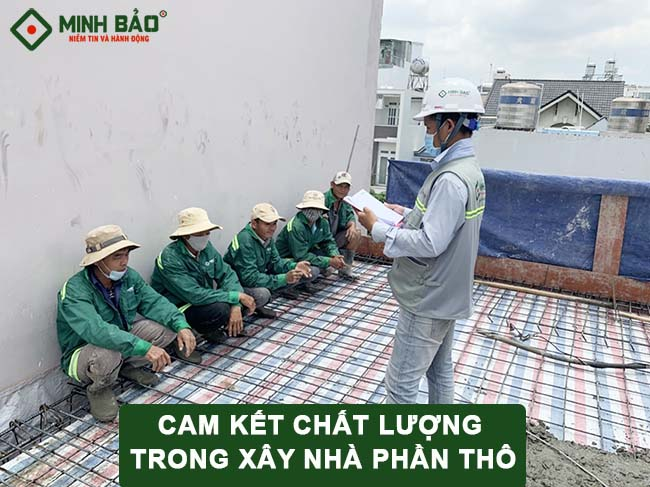 Cam kết chất lượng xây nhà phần thô của Minh Bảo