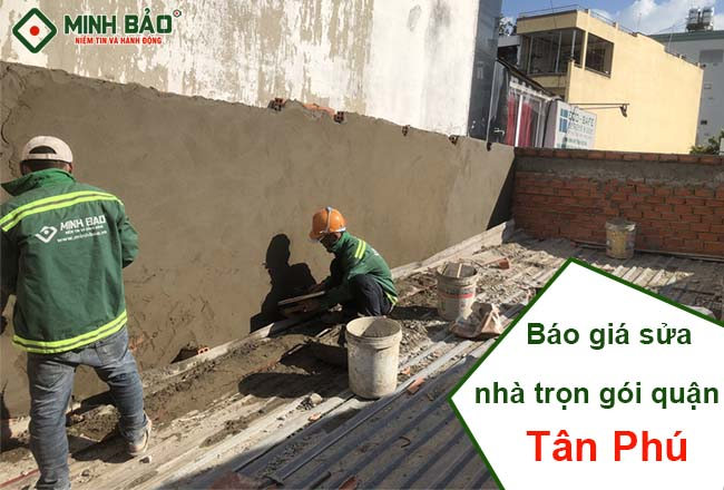 Báo Giá Sửa Nhà Quận Tân Phú