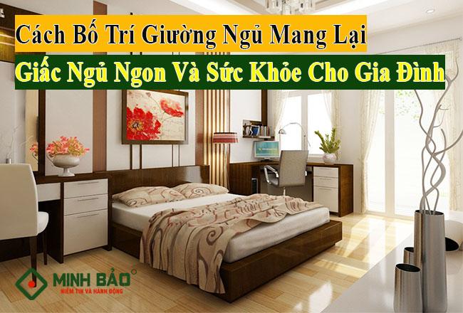 Cách Bố Trí Giường Ngủ Chuẩn Phong Thủy Mang Lại Giấc Ngủ Ngon Và Sức Khỏe Tốt Cho Gia Đình