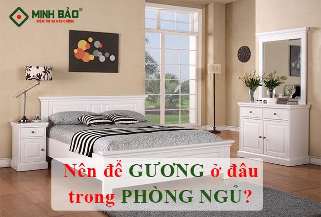 Nên Để Gương Ở Đâu Trong Phòng Ngủ Thì Tốt Cho Phong Thủy