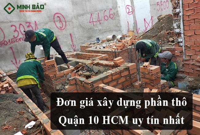 Đơn Giá Xây Dựng Phần Thô Quận 10 HCM Uy Tín, Có Bảo Hành